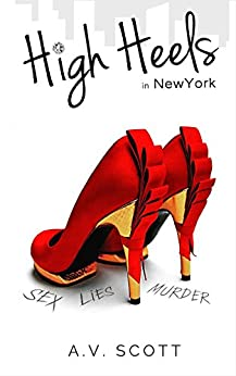Romance: High Heels in New York - Contemporary Romance (Fashion Series Book One) (English Edition) par [SCOTT, A.V.]