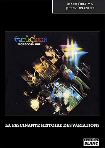 Moroccan Roll La fascinante histoire des Variations par Marc Tobaly