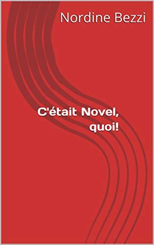 Couverture du livre C'était Novel,quoi!