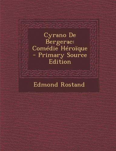 Cyrano de Bergerac: Comedie Heroique (Primary Source) (Paperback)
