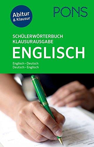PONS Schülerwörterbuch Klausur- und Abiturausgabe Englisch: Englisch-Deutsch/Deutsch-Englisch. Mit rund 135.000 Stichwörtern und Wendungen.