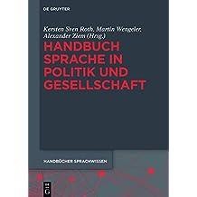 Handbuch Sprache in Politik und Gesellschaft (Handbücher Sprachwissen (HSW), Band 19)