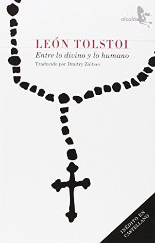 Entre Lo Divino Y Lo Humano (Narrativa (alcala))