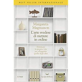 La nobile arte svedese di mettere in ordine (Italian Edition)