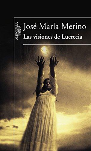 Las visiones de Lucrecia por José María Merino