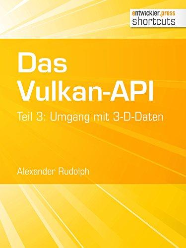 Das Vulkan-API: Teil 3: Umgang mit 3-D-Daten (shortcuts 223)