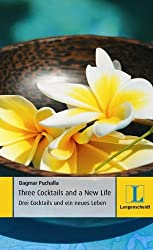 Three Cocktails and a New Life - Drei Cocktails und ein neues Leben (Langenscheidt Lernschmöker)
