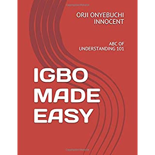 IGBO MADE EASY: ABC OF UNDERSTANDING 101