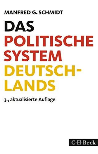 Das politische System Deutschlands: Institutionen, Willensbildung und Politikfelder (Beck Paperback)