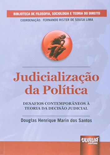 Judicialização da Política. Desafios Contemporâneos à Teoria da Decisão Judicial
