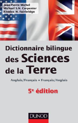 Dictionnaire bilingue des sciences de la Terre - 5e édition: Anglais/Français-Français/Anglais par Jean-Pierre Michel