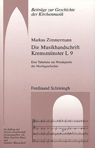 Die Musikhandschrift Kremsmünster L 9. Ein Tabulatur am Wendepunkt der Musikgeschichte (Beiträge zur Geschichte der Kirchenmusik)