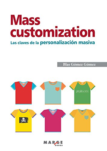 Mass customization.: Las claves de la personalización masiva