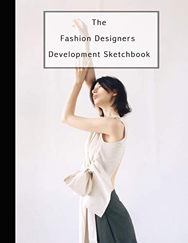 The fashion designers development sketchbook: Fashion design journal for the fashion designer - Elegant in white