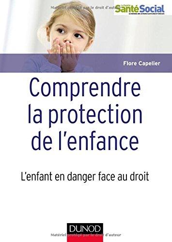 Comprendre la protection de l'enfance - L'enfant en danger face au droit