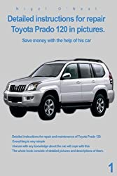 Detailed instructions for repair Toyota Prado 120 in pictures.: Save money with the help of his car