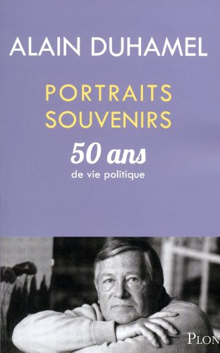 Portraits souvenirs : 50 ans de vie politique