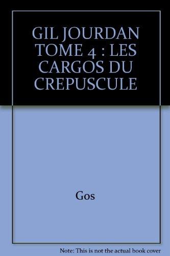 Gil Jourdan, tome 4 : Les Cargos du crépuscule