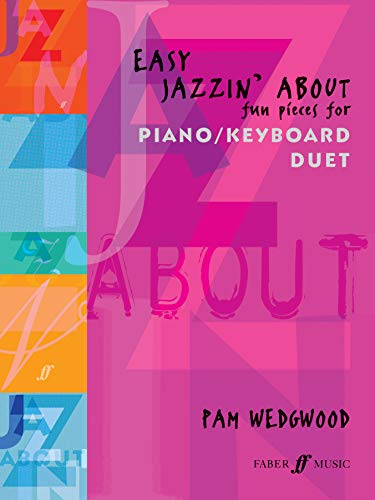 Easy Jazzin' About Piano Duet: (Piano Duet) (Faber Edition: Jazzin' About) (Faber Duets Piano Und Faber)