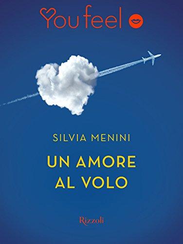 Un amore al volo (YouFeel) di [Menini, Silvia]