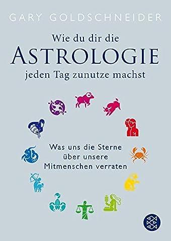 Wie du dir die Astrologie jeden Tag zunutze machst: Was uns die Sterne über unsere Mitmenschen