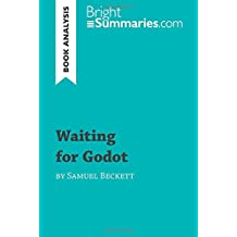 Waiting for Godot by Samuel Beckett (Book Analysis): Detailed Summary, Analysis and Reading Guide