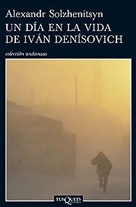 Un día en la vida de Iván Denísovich par Alexandr Solzhenitsyn