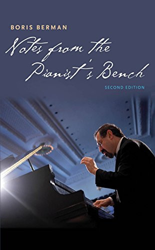 Notes from the Pianist's Bench: Second Edition, Multimedia Edition (English Edition)