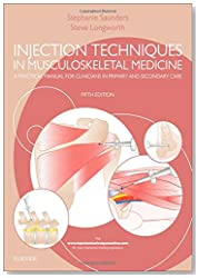 Injection Techniques in Musculoskeletal Medicine: A Practical Manual for Clinicians in Primary and Secondary Care, 5e