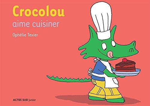 Crocolou aime cuisiner par Ophélie Texier