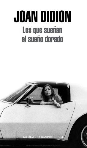 Los que sueñan el sueño dorado por Joan Didion