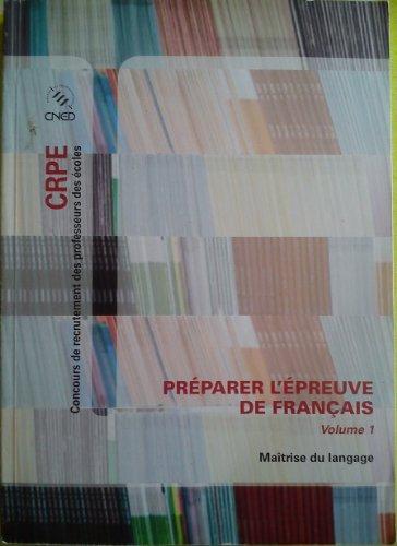 CRPE Concours de recrutement des professeurs des écoles -préparer l'épreuve de francais -volume 1 -maitrise du language par collectif (Broché)