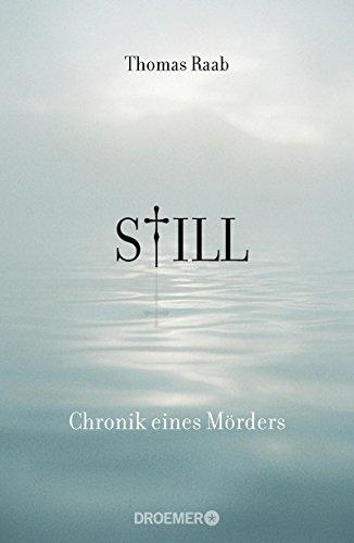 Buchseite und Rezensionen zu 'Still Chronik eines Mörders' von Thomas Raab
