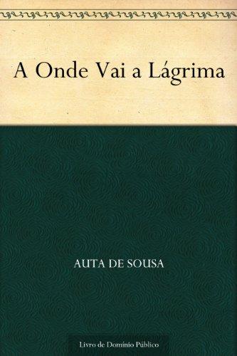 A Onde Vai a Lágrima (Portuguese Edition) book cover