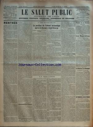 SALUT PUBLIC (LE) du 15/10/1922 - RENTREE PAR LOUIS MADELIN - L'ACTIVITE ECONOMIQUE DE L'ALLEMAGNE - LA CRISE POLITIQUE ANGLAISE - LA POSITION DU CABINET BRITANNIQUE APRES LE DISCOURS LLOYD GEORGE - LA SITUATION - L'EXPLOIT DE BOSSOUTROT ET DROUHIN - FIUME ET LA SERBIE - LES REPARATIONS - LA SITUATION EN ALLEMAGNE - LE COMMERCE AVEC LA RUSSIE