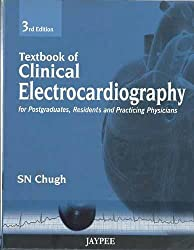 Textbook Of Clinical Electrocardiography For Postgraduates,Residents And Practicing Physicians