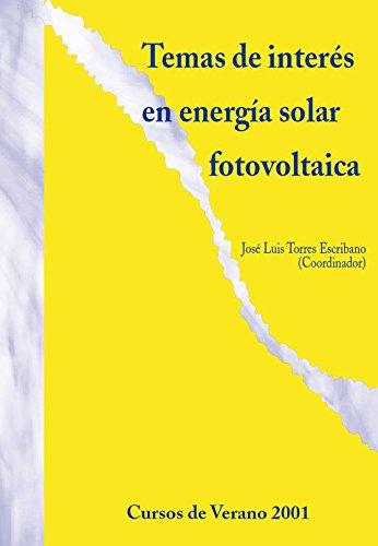 Temas de interés en energía solar fotovoltaica: Cursos de verano 2001