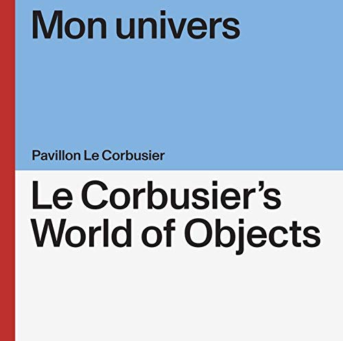 Mon univers: Le Corbusier's World of Objects