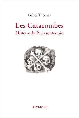 Les Catacombes Histoire Du Paris Souterrain [Pdf/ePub] eBook