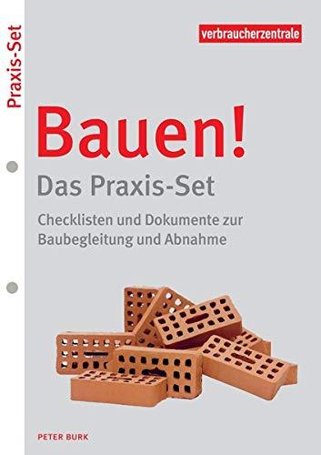 Bauen! – Das Praxis-Set: Checklisten und Dokumente zur Baubegleitung und Abnahme