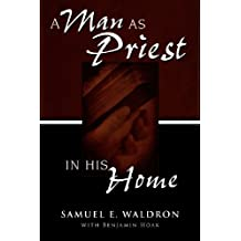 A Man as Priest in His Home