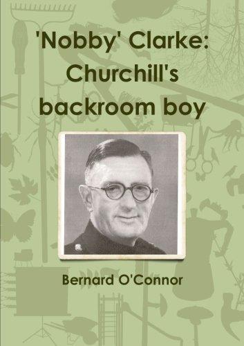 nobby-clarke-churchills-backroom-boy-by-bernard-oconnor-2011-08-23