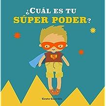 ¿Cuál es tu Súper Poder?: Potencia la autoestima de los niños y la seguridad en sí mismos, dando valor a sus fortalezas: expresar sentimientos, valentía, ... cuidar el planeta, creatividad...