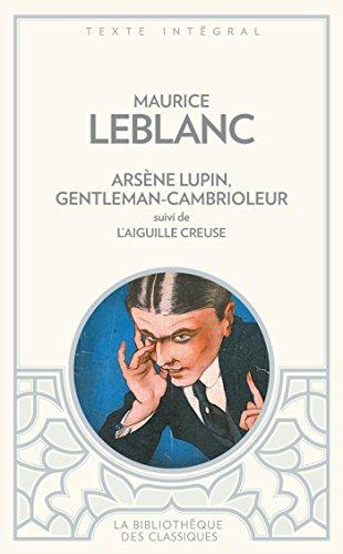 ARSENE LUPIN, GENTLEMAN CAMBRIOLEUR (BC): suivi de L AIGUILLE CREUSE