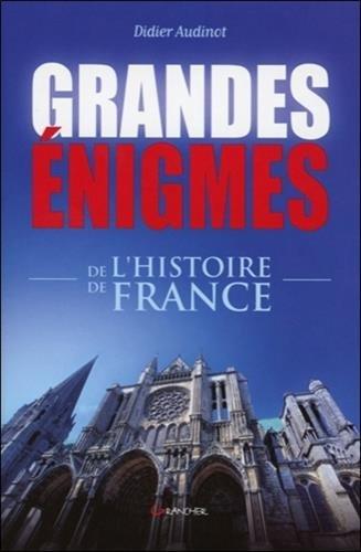 Grandes nigmes de l'histoire de France