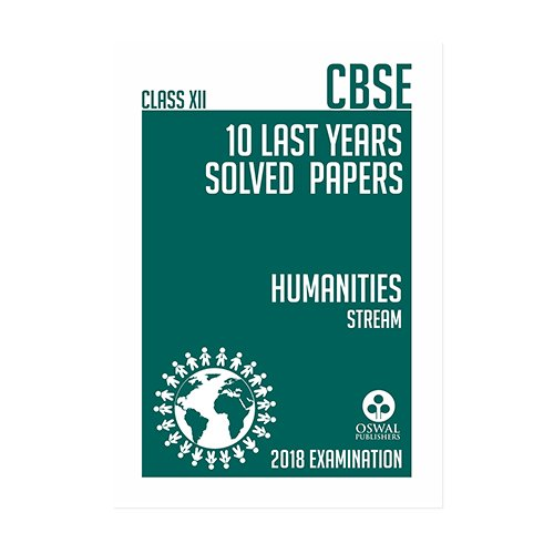 Oswal CBSE LAST YEARS SOLVED PAPER II ( HUMANITIES STREAM ) Class 12 for 2018 Exam