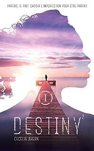 Destiny, tome 2 : Parfaite par Cecelia Ahern