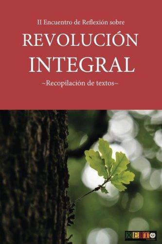 II Encuentro de Reflexión sobre Revolución Integral: Recopilación de textos por Varios autores
