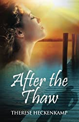 After the Thaw (Frozen Footprints) (Volume 2) by Therese Heckenkamp (2016-04-05)
