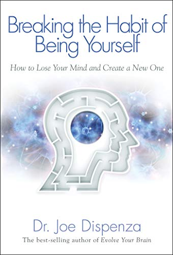 Breaking the Habit of Being Yourself (English Edition)